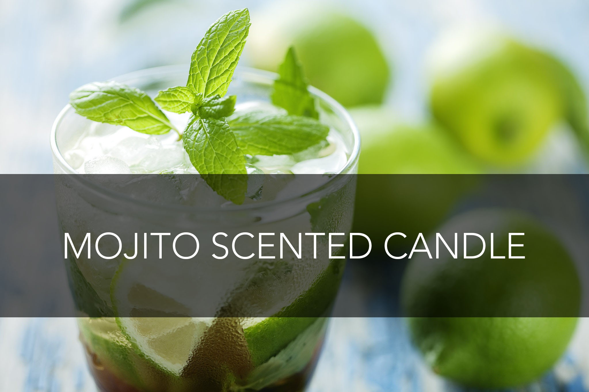 Scented candles that smell like a glass of mojito